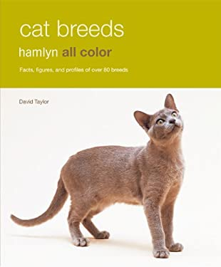 Cat Breeds: Facts, Figures, and Profiles of Over 80 Breeds 9780600620945