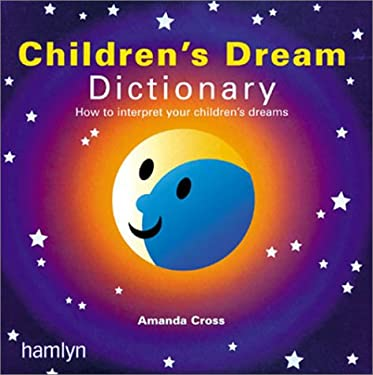 Children's Dream Dictionary: How to Interpret Your Children's Dreams 9780600604099