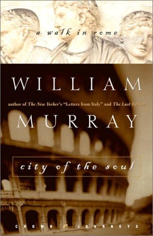 City of the Soul: A Walk in Rome 9780609606148