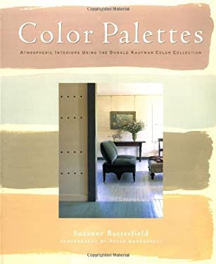 Color Palettes: Atmospheric Interiors Using the Donald Kaufman Color Collection 9780609601440