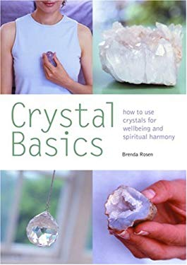 Crystal Basics: How to Use Crystals for Wellbeing and Spiritual Harmony 9780600614395