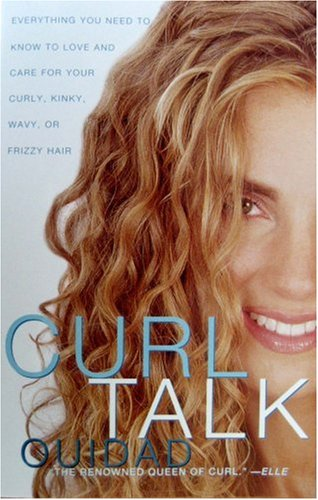 Curl Talk: Everything You Need to Know to Love and Care for Your Curly, Kinky, Wavy, or Frizzy Hair 9780609808375