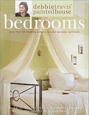 Debbie Travis' Painted House Bedrooms: More Than 40 Inspiring Projects for Your Personal Sanctuary 9780609805480