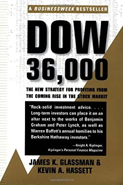 Dow 36,000: The New Strategy for Profiting from the Coming Rise in the Stock Market 9780609806999