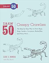 Draw 50 Creepy Crawlies: The Step-By-Step Way to Draw Bugs, Slugs, Spiders, Scorpions, Butterflies, and Many More... 19371257