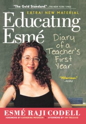 Educating Esme: Diary of a Teacher's First Year, Expanded Edition: Diary of a Teacher's First Year, Expanded Edition 9780606234603