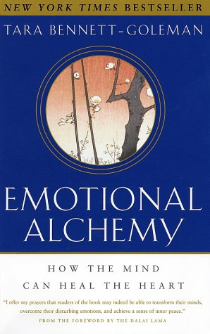 Emotional Alchemy: How the Mind Can Heal the Heart 9780609809037