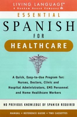 Essential Spanish for Healthcare: Cassette/Book Package