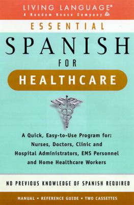 Essential Spanish for Healthcare: Cassette/Book Package 9780609600894