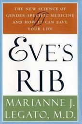 Eve's Rib: The New Science of Gender-Specific Medicine and How It Can Save Your Life 2272652