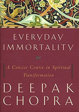 Everyday Immortality: A Concise Course in Spiritual Transformation 9780609604847