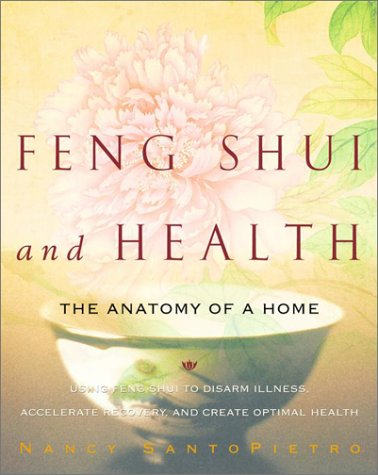 Feng Shui and Health: The Anatomy of a Home 9780609806616