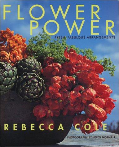 Flower Power: Fresh, Fabulous Arrangements 9780609609170