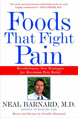 Foods That Fight Pain: Revolutionary New Strategies for Maximum Pain Relief 9780609804360