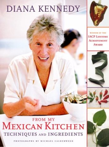 From My Mexican Kitchen: Techniques and Ingredients 9780609607008