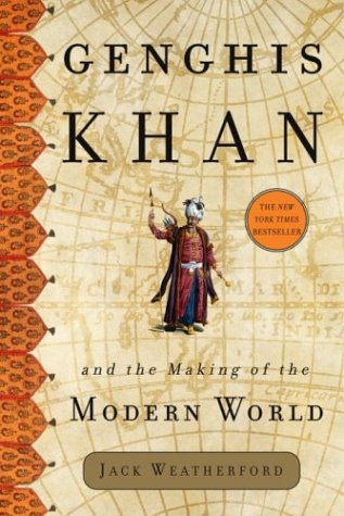 Genghis Khan and the Making of the Modern World 9780609610626