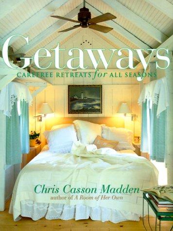 Getaways: Carefree Retreats for All Seasons 9780609603208