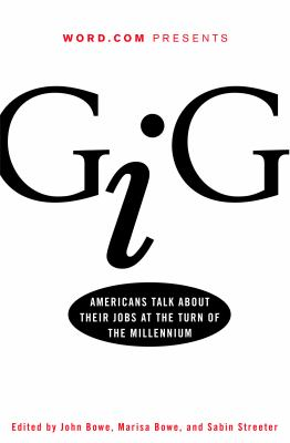 Gig: Americans Talk about Their Jobs at the Turn of the Millennium 9780609605882