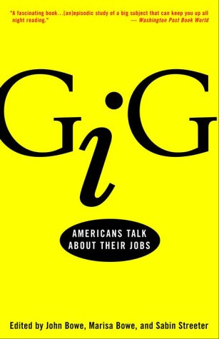 Gig: Americans Talk about Their Jobs 9780609807071