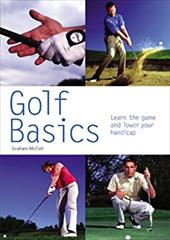 Golf Basics: Learn the Game and Lower Your Handicap 2240577