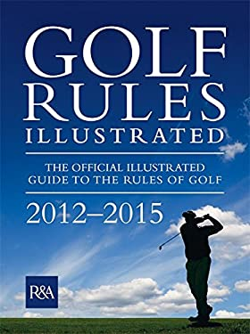 Golf Rules Illustrated 2012 9780600623496