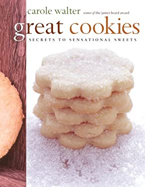Great Cookies: Secrets to Sensational Sweets 9780609609699