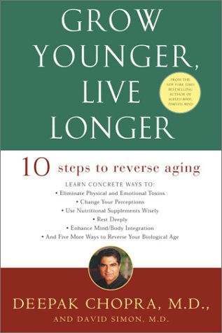 Grow Younger, Live Longer: Ten Steps to Reverse Aging 9780609810088