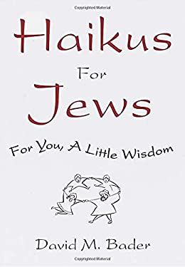 Haikus for Jews: For You, a Little Wisdom 9780609605028