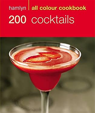 Hamlyn All Colour Cookbook: 200 Cocktails 9780600610205