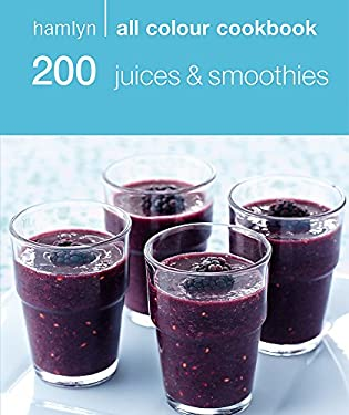 Hamlyn All Colour Cookbook: 200 Juices and Smoothies 9780600618614