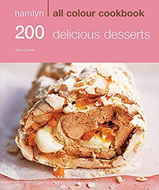 Hamlyn All Colour Cookbook 200 Delicious Desserts 9780600619307