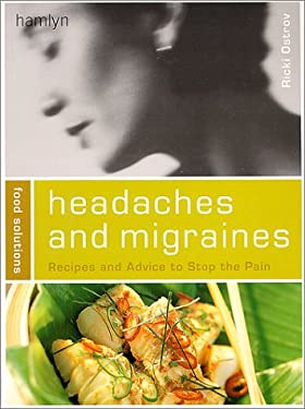 Headaches and Migraines (Food Solutions):: Recipes and Advice to Stop the Pain 9780600596837