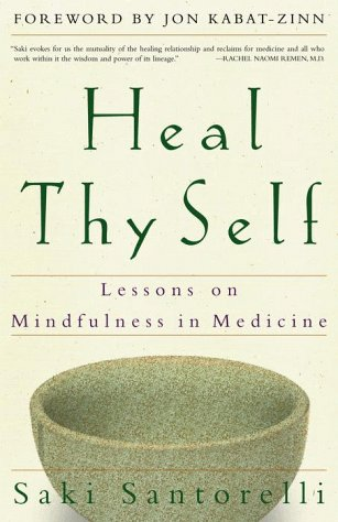 Heal Thy Self: Lessons on Mindfulness in Medicine 9780609805046
