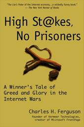 High Stakes, No Prisoners: A Winner's Tale of Greed and Glory in the Internet Wars 2273503