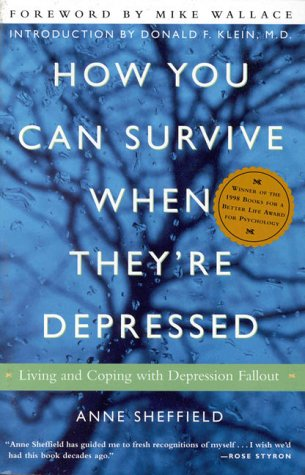 How You Can Survive When They're Depressed: Living and Coping with Depression Fallout 9780609804155