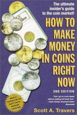 How to Make Money in Coins Right Now, 2nd Edition 9780609807460