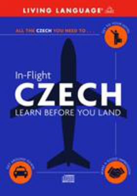 In-Flight Czech: Learn Before You Land 9780609810651