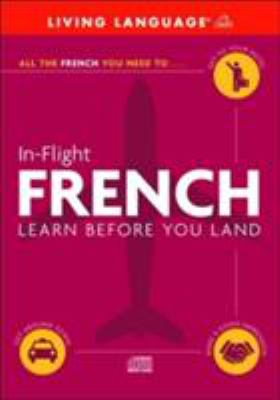 In-Flight French: Learn Before You Land 9780609810668
