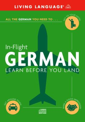 In-Flight German: Learn Before You Land 9780609810675