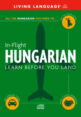 In-Flight Hungarian: Learn Before You Land 9780609810682