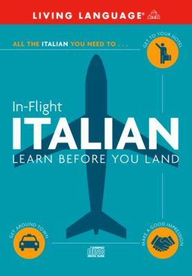 In-Flight Italian: Learn Before You Land 9780609810712