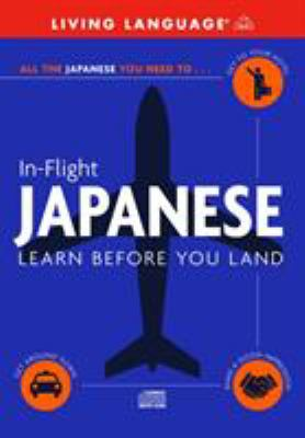 In-Flight Japanese: Learn Before You Land 9780609810729