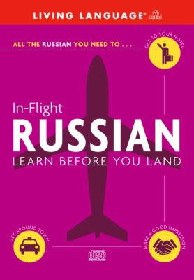 In-Flight Russian: Learn Before You Land 9780609810774