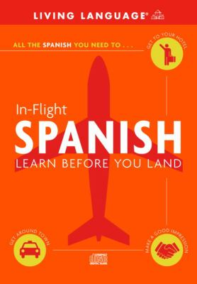 In-Flight Spanish: Learn Before You Land 9780609810781