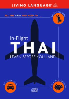 In-Flight Thai: Learn Before You Land 9780609810996