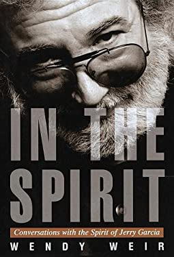 In the Spirit: Conversations with the Spirit of Jerry Garcia 9780609604618