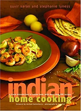 Indian Home Cooking: A Fresh Introduction to Indian Food, with More Than 150 Recipes 9780609611012