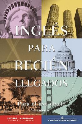 Ingla(c)S Para Recia(c)N Llegados: Para El USO Diario [With Workbook and Cassette and Audioscript] 9780609611081