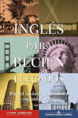 Ingla(c)S Para Recia(c)N Llegados: Para El Cuidado de Su Salud y Su Seguridad Personal [With Workbook and Cassette and Audioscript] 9780609611111