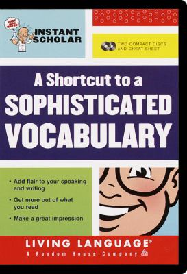 Instant Scholar: A Shortcut to a Sophisticated Vocabulary 9780609606551